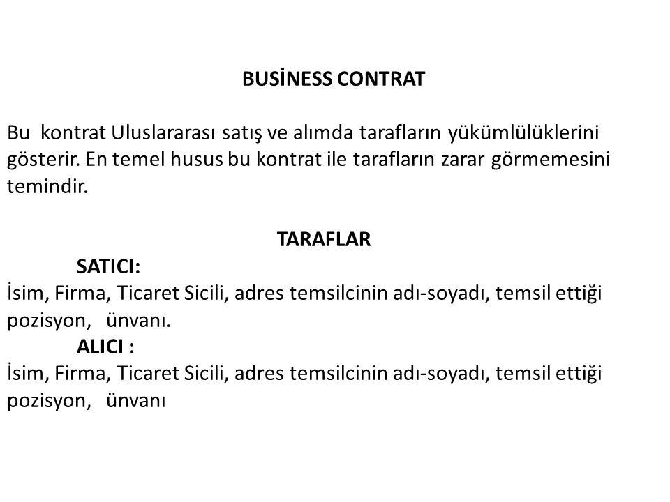 Bu kontrat Uluslararası satış ve alımda tarafların yükümlülüklerini gösterir.