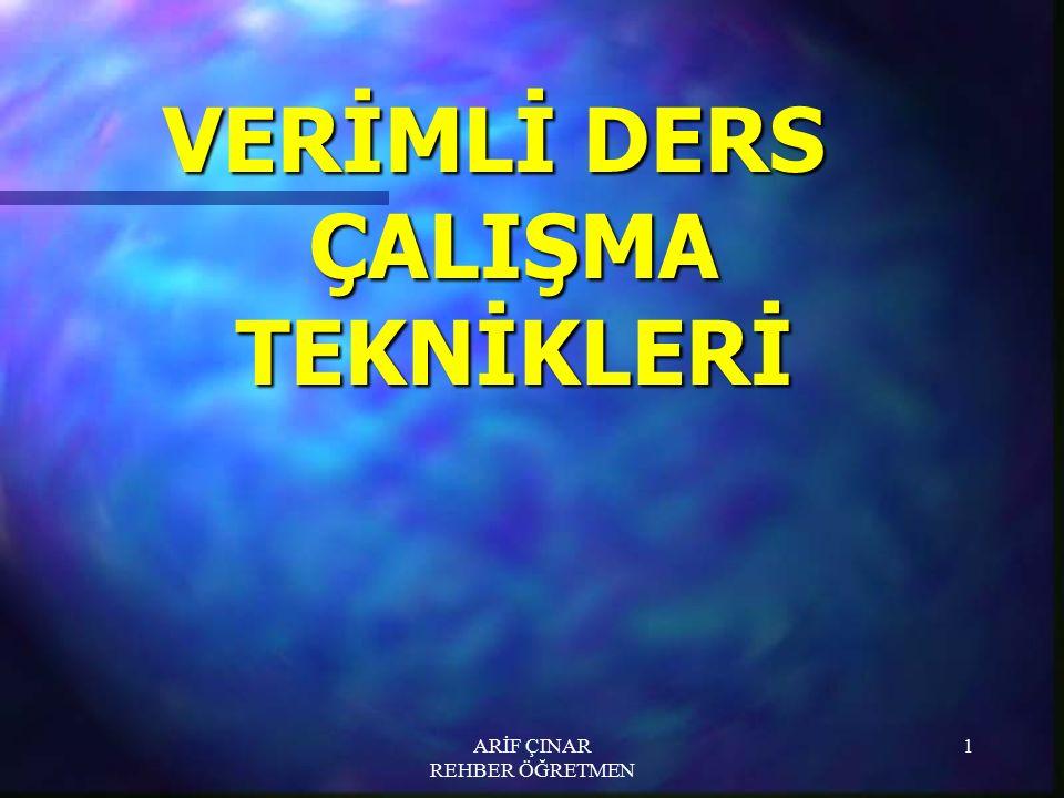 ARİF ÇINAR REHBER ÖĞRETMEN 1 VERİMLİ DERS ÇALIŞMA TEKNİKLERİ