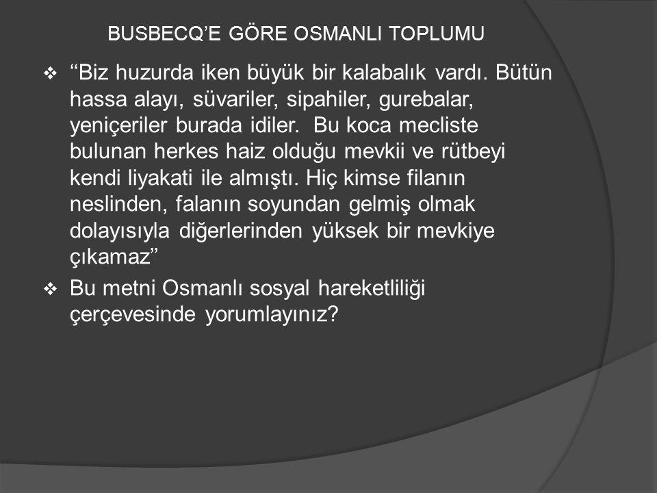SORU: Osmanlı Devleti'nin azınlıkların dini inanç, gelenek ve göreneklerini hoşgörüyle karşılamış olmasında; I.