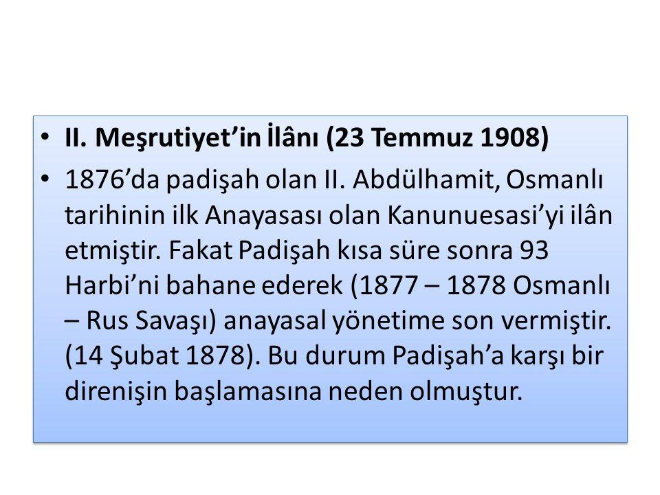 II.Meşrutiyet'in İlânı (23 Temmuz 1908) 1876'da padişah olan II.