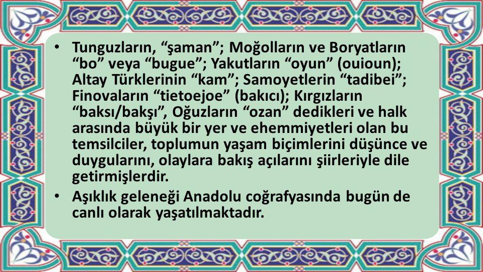 """Tunguzların, """"şaman""""; Moğolların ve Boryatların """"bo"""" veya """"bugue""""; Yakutların """"oyun"""" (ouioun); Altay Türklerinin """"kam""""; Samoyetlerin """"tadibei""""; Finova"""