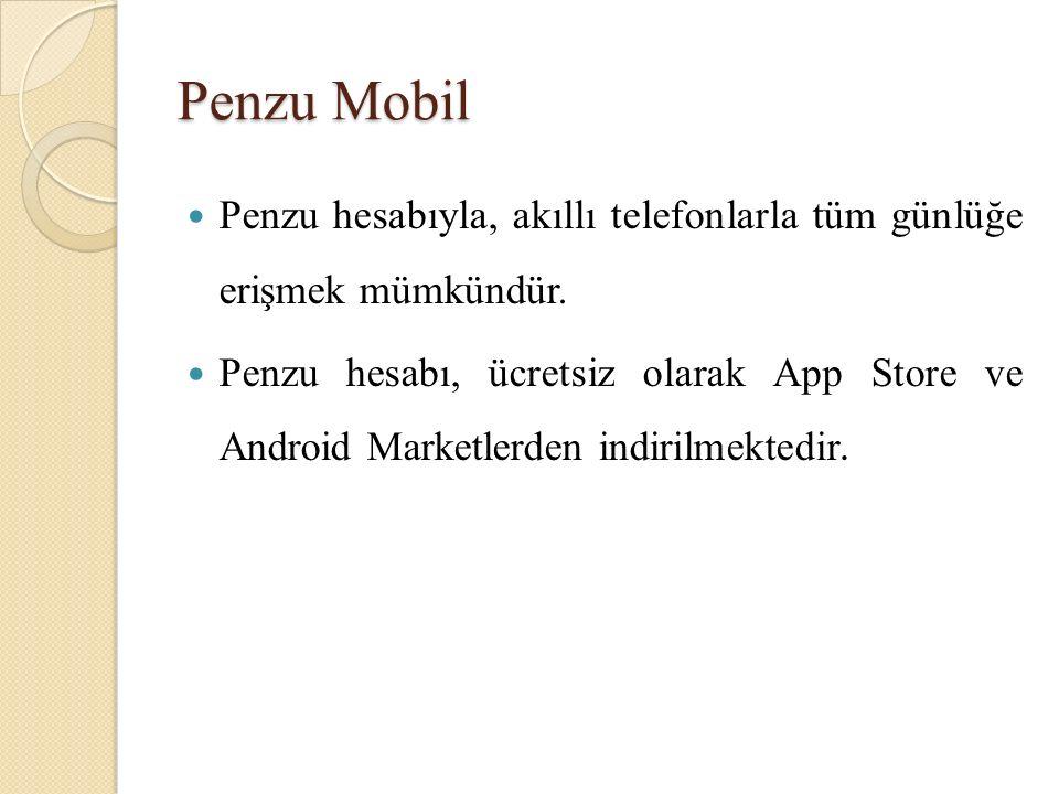 Penzu Mobil Penzu Mobil Penzu hesabıyla, akıllı telefonlarla tüm günlüğe erişmek mümkündür.