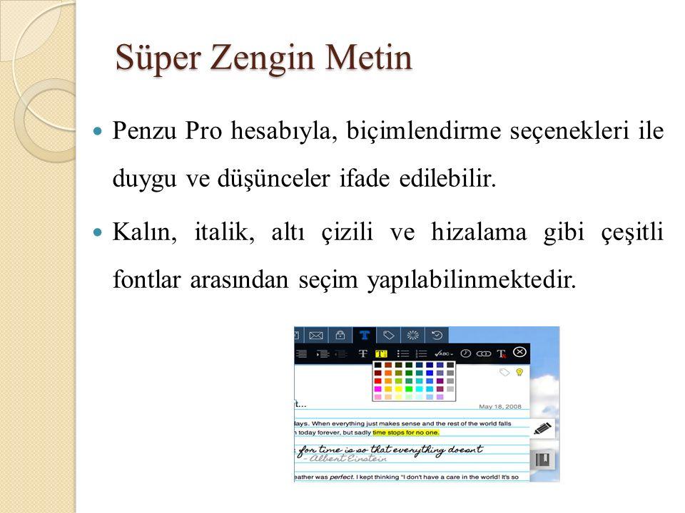 Süper Zengin Metin Penzu Pro hesabıyla, biçimlendirme seçenekleri ile duygu ve düşünceler ifade edilebilir.