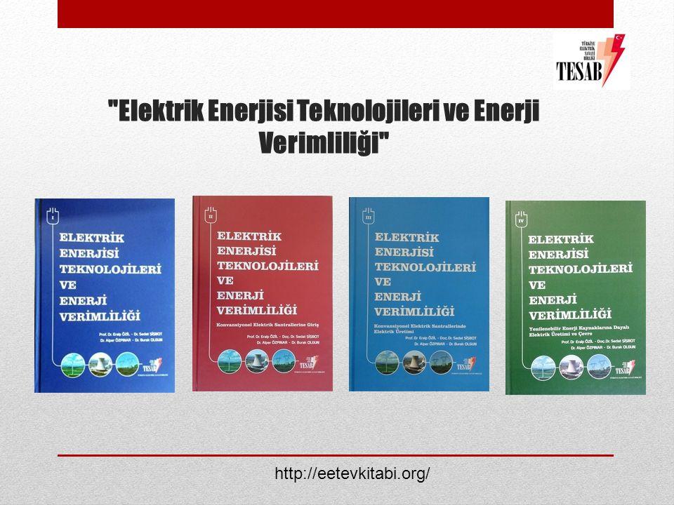 Elektrik Enerjisi Teknolojileri ve Enerji Verimliliği http://eetevkitabi.org/