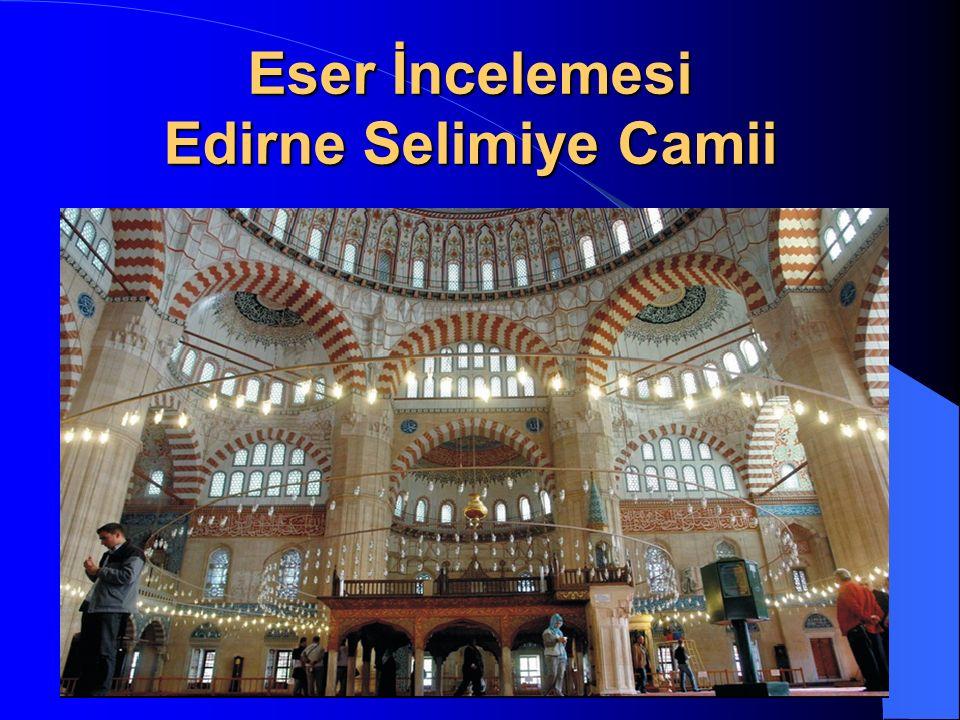 Eser İncelemesi Edirne Selimiye Camii