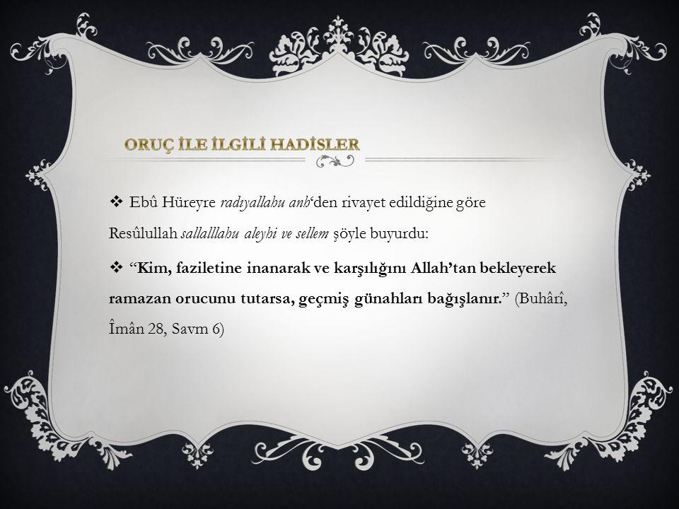 """ Ebû Hüreyre radıyallahu anh'den rivayet edildiğine göre Resûlullah sallalllahu aleyhi ve sellem şöyle buyurdu:  """"Kim, faziletine inanarak ve karşıl"""