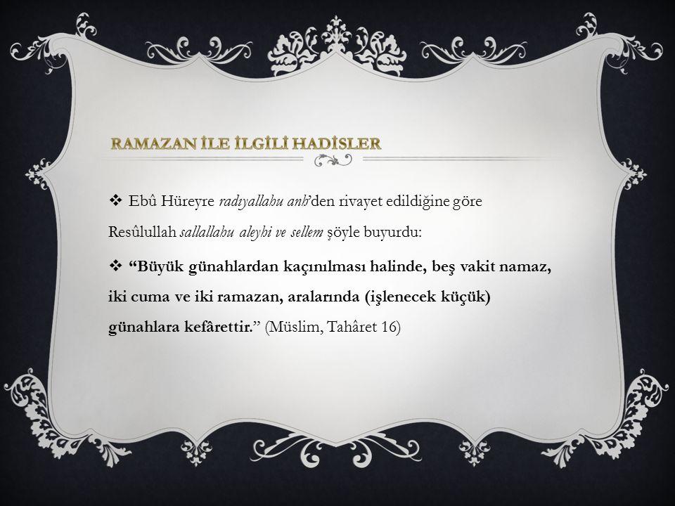 """ Ebû Hüreyre radıyallahu anh'den rivayet edildiğine göre Resûlullah sallallahu aleyhi ve sellem şöyle buyurdu:  """"Büyük günahlardan kaçınılması halin"""