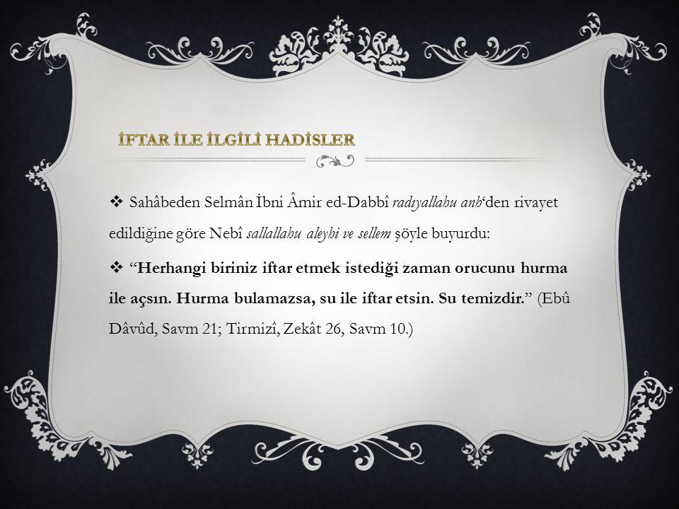 """ Sahâbeden Selmân İbni Âmir ed-Dabbî radıyallahu anh'den rivayet edildiğine göre Nebî sallallahu aleyhi ve sellem şöyle buyurdu:  """"Herhangi biriniz"""