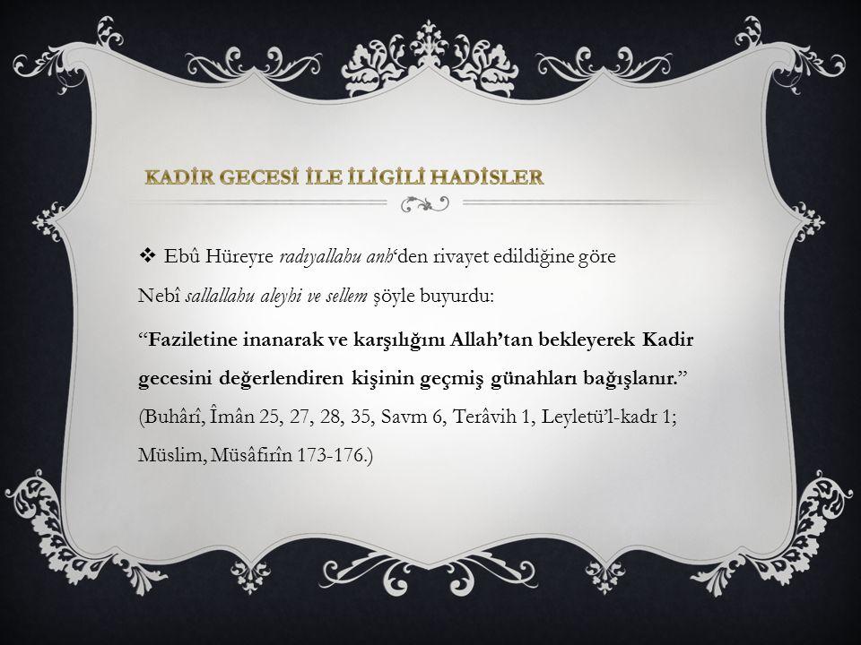 """ Ebû Hüreyre radıyallahu anh'den rivayet edildiğine göre Nebî sallallahu aleyhi ve sellem şöyle buyurdu: """"Faziletine inanarak ve karşılığını Allah'ta"""