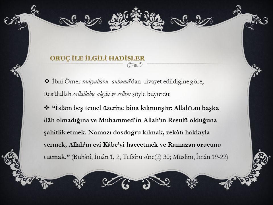 """ İbni Ömer radıyallahu anhümâ'dan rivayet edildiğine göre, Resûlullah sallallahu aleyhi ve sellem şöyle buyurdu:  """"İslâm beş temel üzerine bina kılı"""