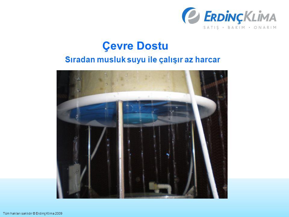 Çevre Dostu Sıradan musluk suyu ile çalışır az harcar Tüm hakları saklıdır © Erdinç Klima 2009
