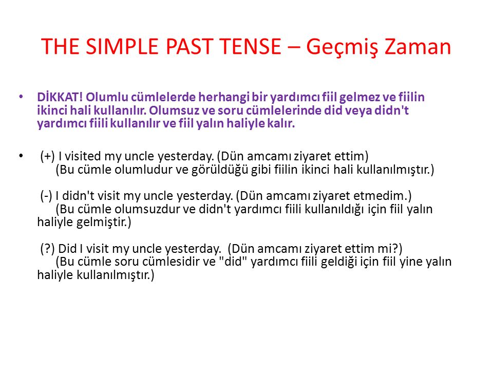 THE SIMPLE PAST TENSE – Geçmiş Zaman DİKKAT.