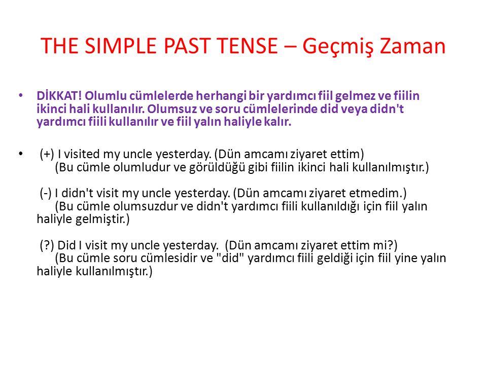 THE SIMPLE PAST TENSE – Geçmiş Zaman ► Olumlu Cümleler Simple Past Tense olumlu cümlelerininde,özneden sonra V2 ( Fiillerin 2.