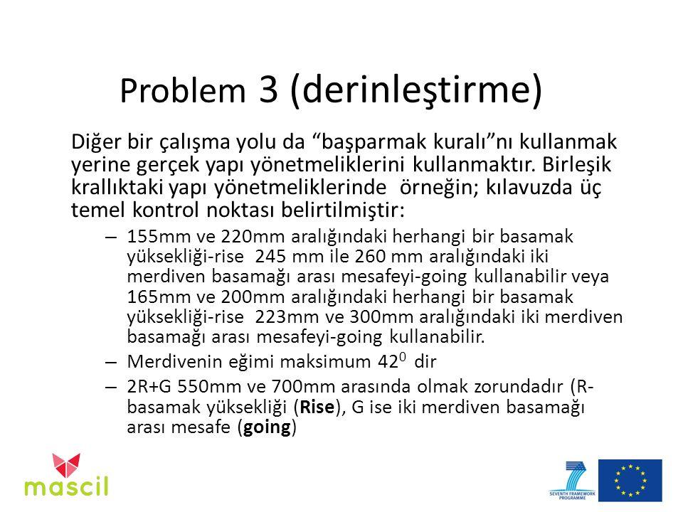 Problem 3 (derinleştirme) Diğer bir çalışma yolu da başparmak kuralı nı kullanmak yerine gerçek yapı yönetmeliklerini kullanmaktır.