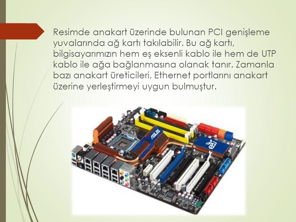 Resimde anakart üzerinde bulunan PCI genişleme yuvalarında ağ kartı takılabilir.