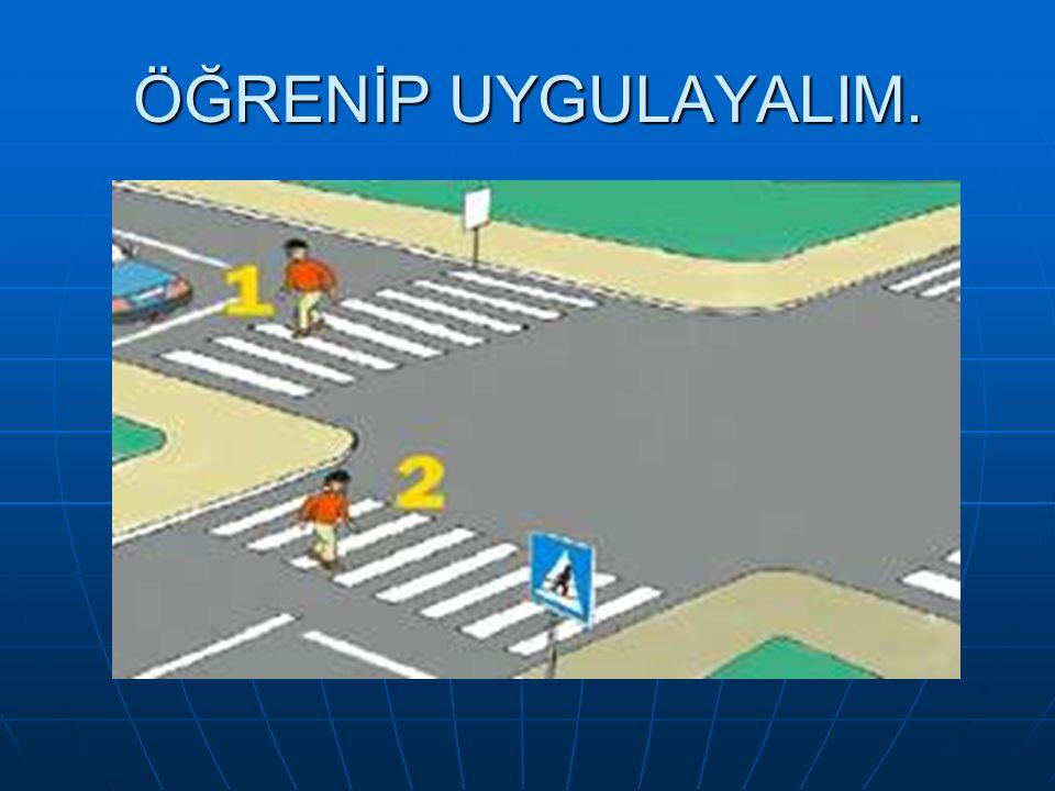 TRAFİK KURALLARINI ÖĞRENELİM!...