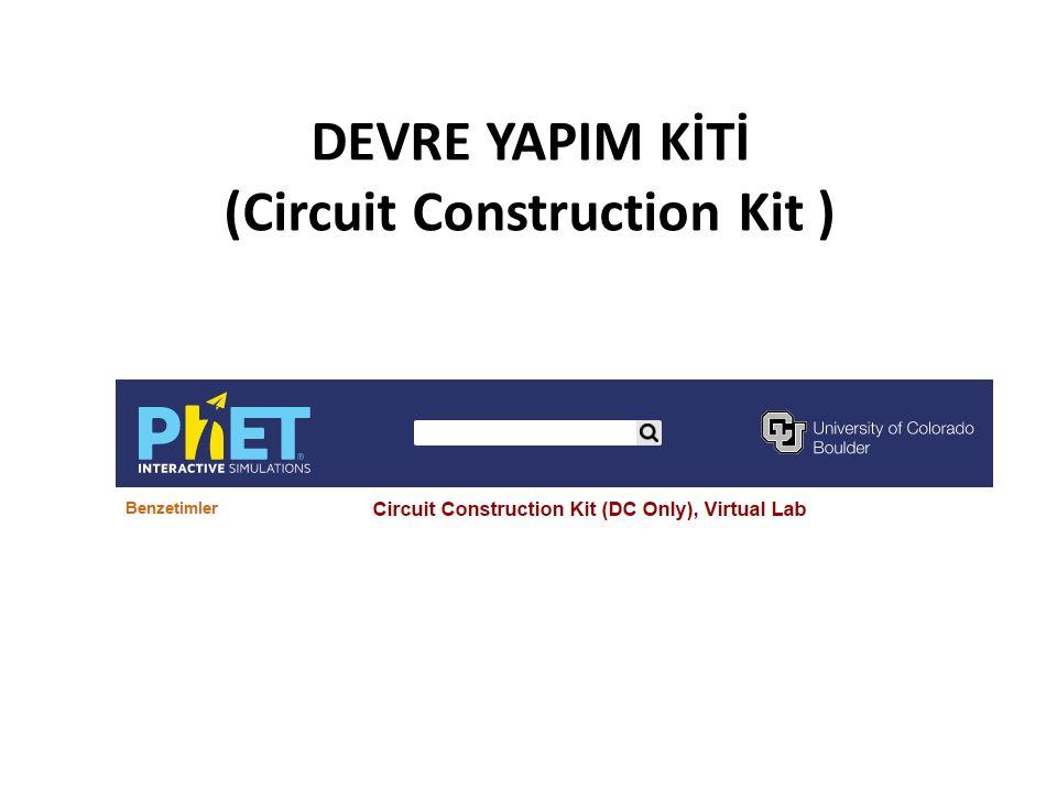DEVRE YAPIM KİTİ (Circuit Construction Kit )