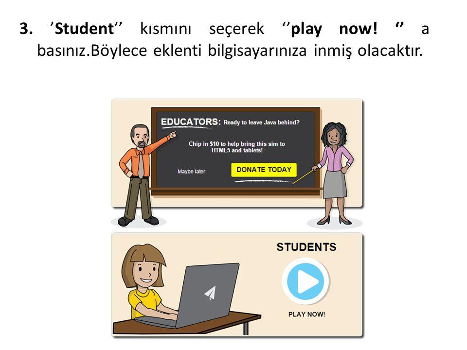 3. 'Student'' kısmını seçerek ''play now.