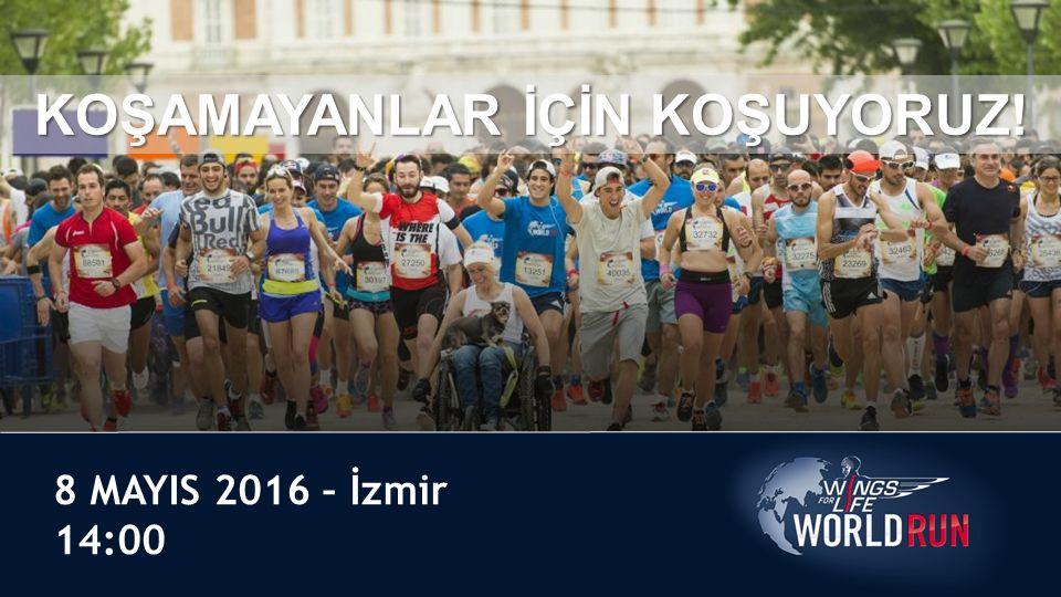 8 MAYIS 2016 – İzmir 14:00 KOŞAMAYANLAR İÇİN KOŞUYORUZ!