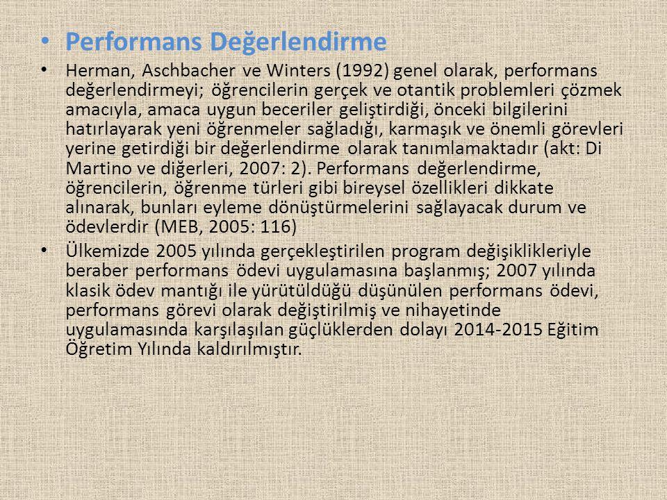 Performans Değerlendirme Herman, Aschbacher ve Winters (1992) genel olarak, performans değerlendirmeyi; öğrencilerin gerçek ve otantik problemleri çöz