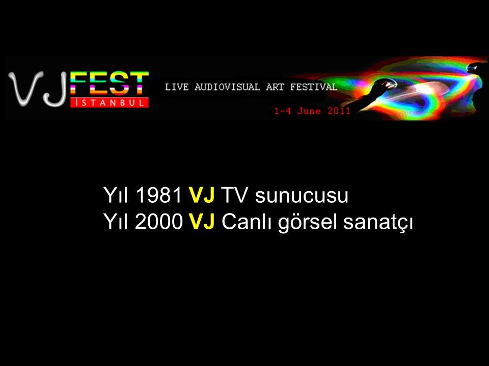 Yıl 1981 VJ TV sunucusu Yıl 2000 VJ Canlı görsel sanatçı