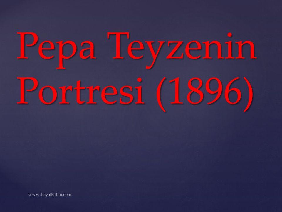 Pepa Teyzenin Portresi (1896) www.hayalkatibi.com