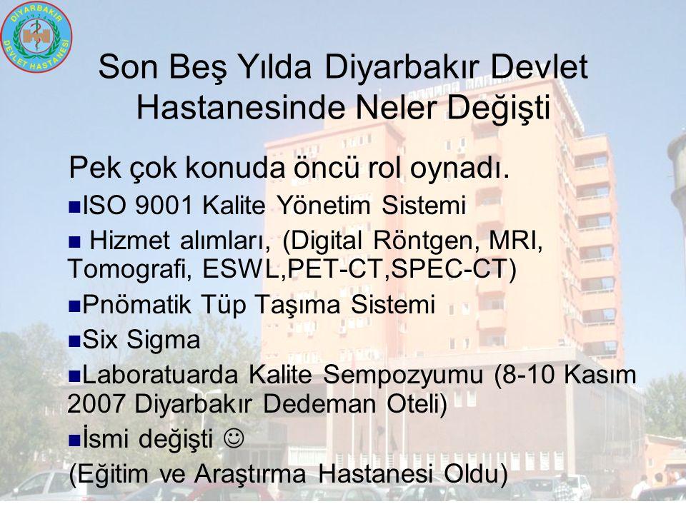 Son Beş Yılda Diyarbakır Devlet Hastanesinde Neler Değişti Pek çok konuda öncü rol oynadı.
