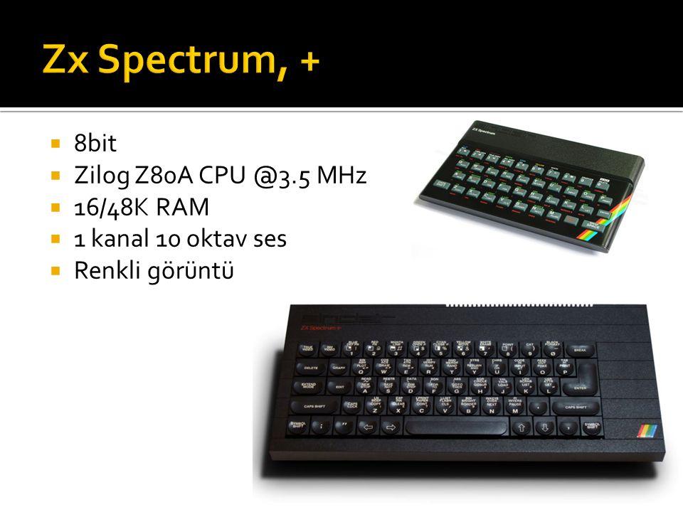  8bit  Zilog Z80A CPU @3.5 MHz  16/48K RAM  1 kanal 10 oktav ses  Renkli görüntü
