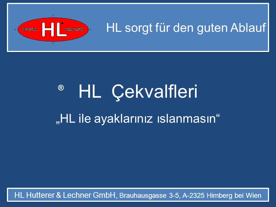 HL sorgt für den guten Ablauf HL Hutterer & Lechner GmbH, Brauhausgasse 3-5, A-2325 Himberg bei Wien