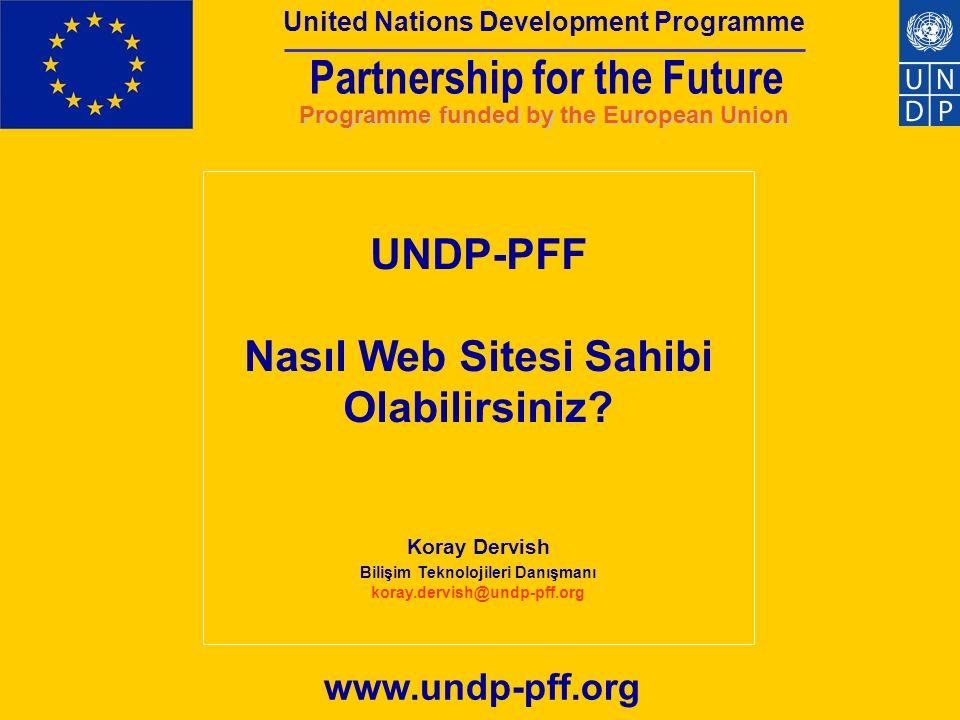 Partnership for the Future Programme funded by the European Union United Nations Development Programme İçerik Telif Hakları Açık Kaynaklı Yazılımlar Web Sitesi Geliştirilmesi için Anlaşma Yapma