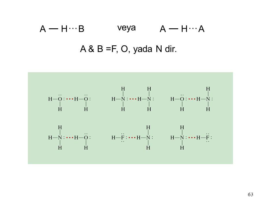 63 A H … B A H … A veya A & B =F, O, yada N dir.