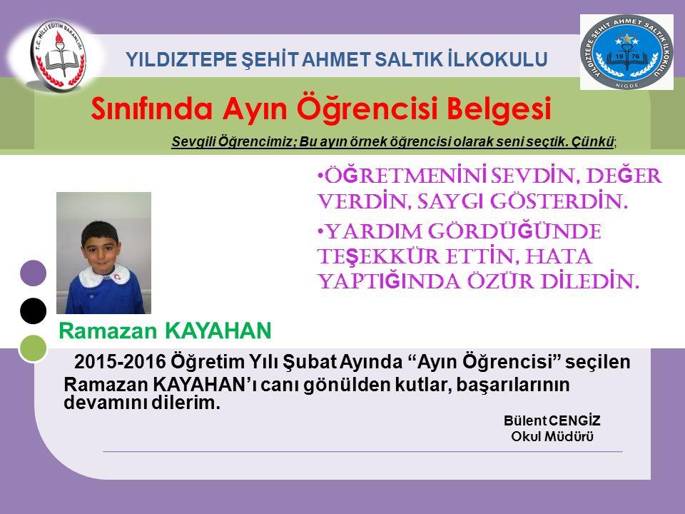 Erdoğan GÜNDÜZ Sınıfında Ayın Öğrencisi Belgesi Sevgili Öğrencimiz; Bu ayın örnek öğrencisi olarak seni seçtik.