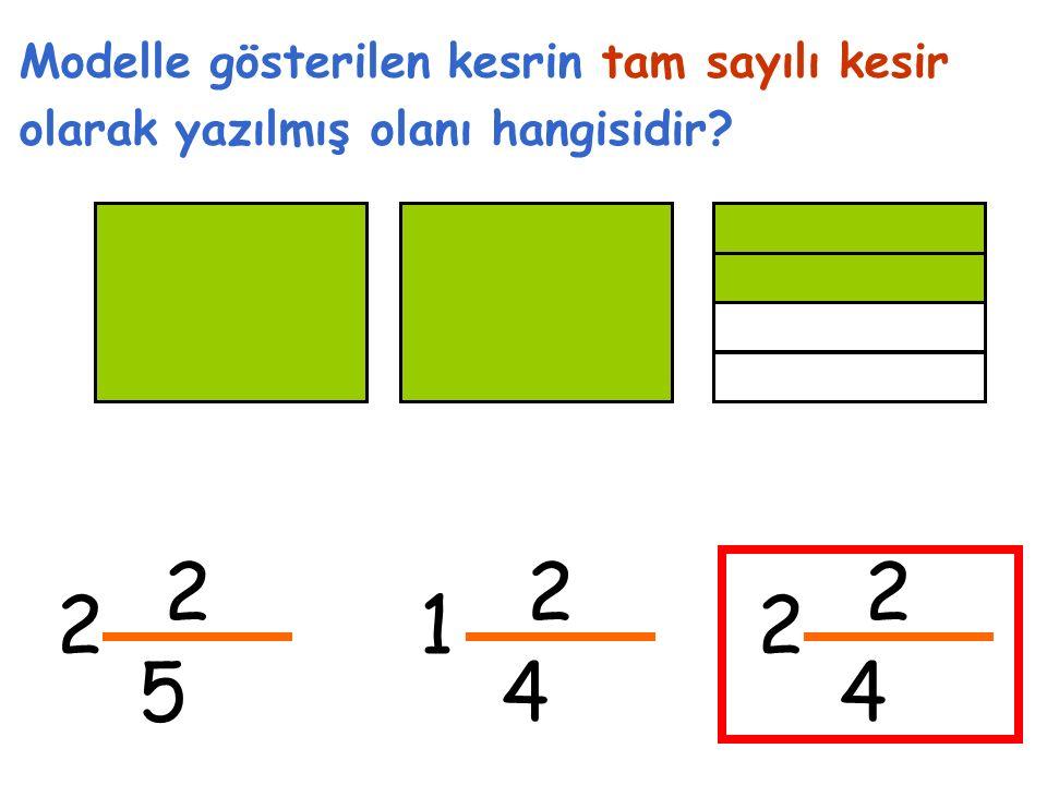2 5 2 Modelle gösterilen kesrin tam sayılı kesir olarak yazılmış olanı hangisidir 2 4 1 2 4 2