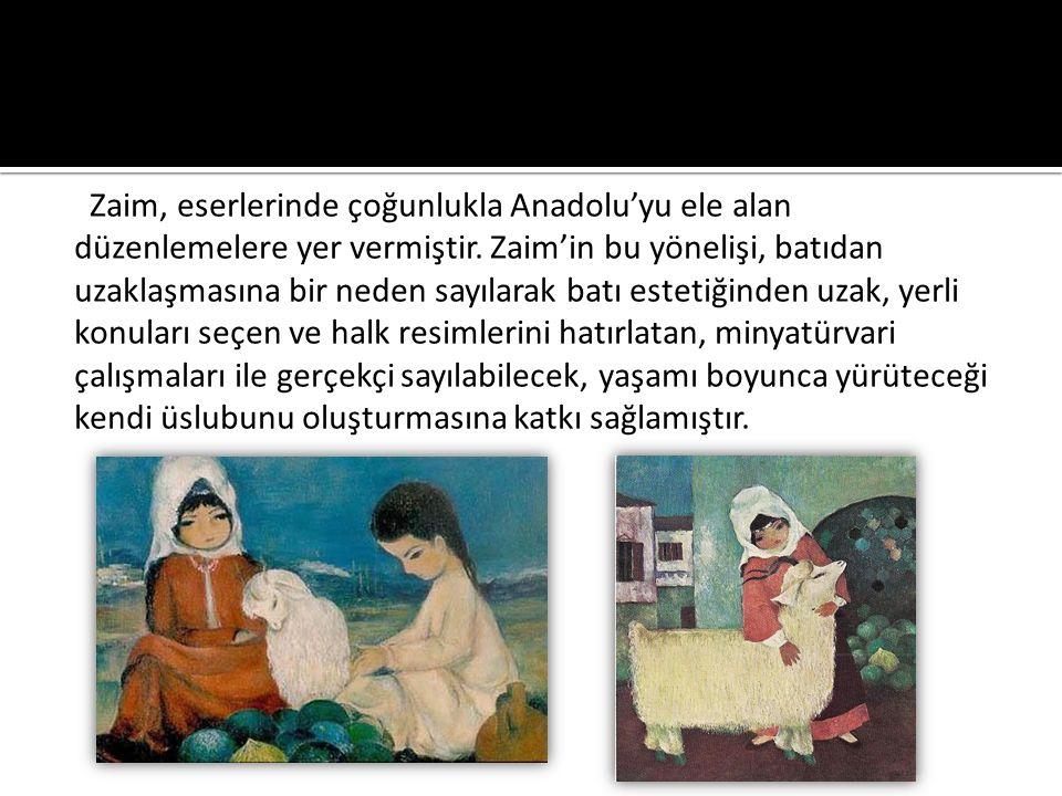 Zaim, eserlerinde çoğunlukla Anadolu'yu ele alan düzenlemelere yer vermiştir.