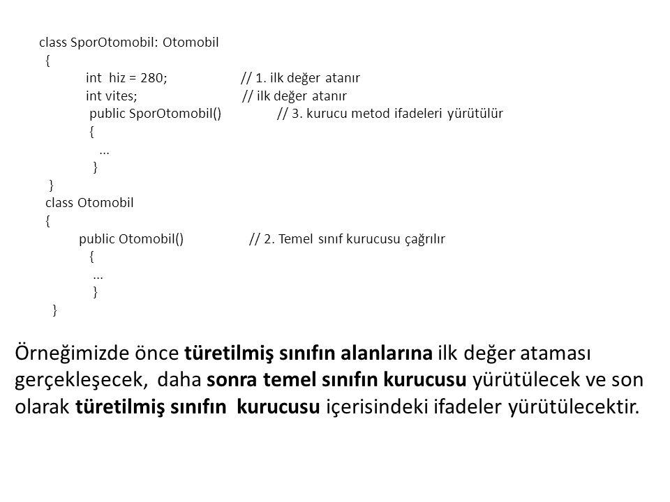 class SporOtomobil: Otomobil { int hiz = 280; // 1.