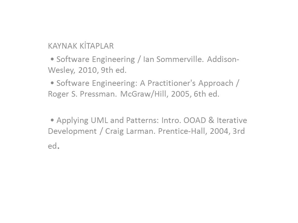 KAYNAK KİTAPLAR Software Engineering / Ian Sommerville.