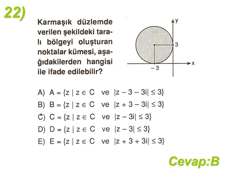22)Cevap:B