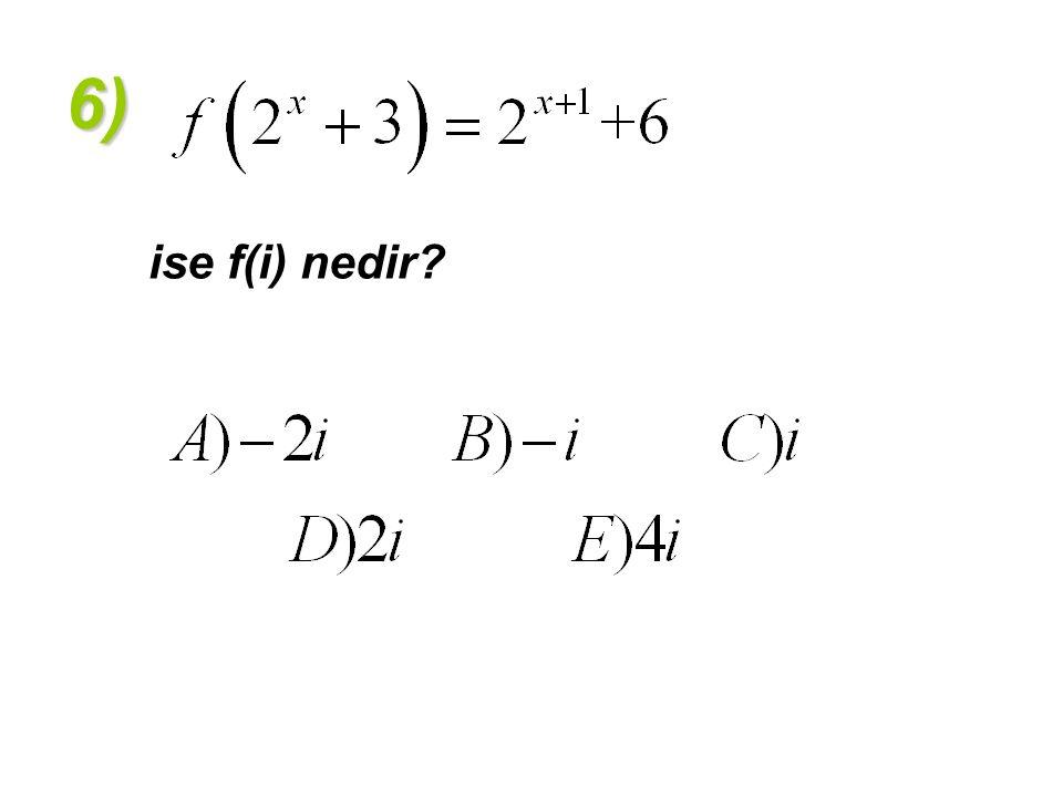 ise f(i) nedir 6)