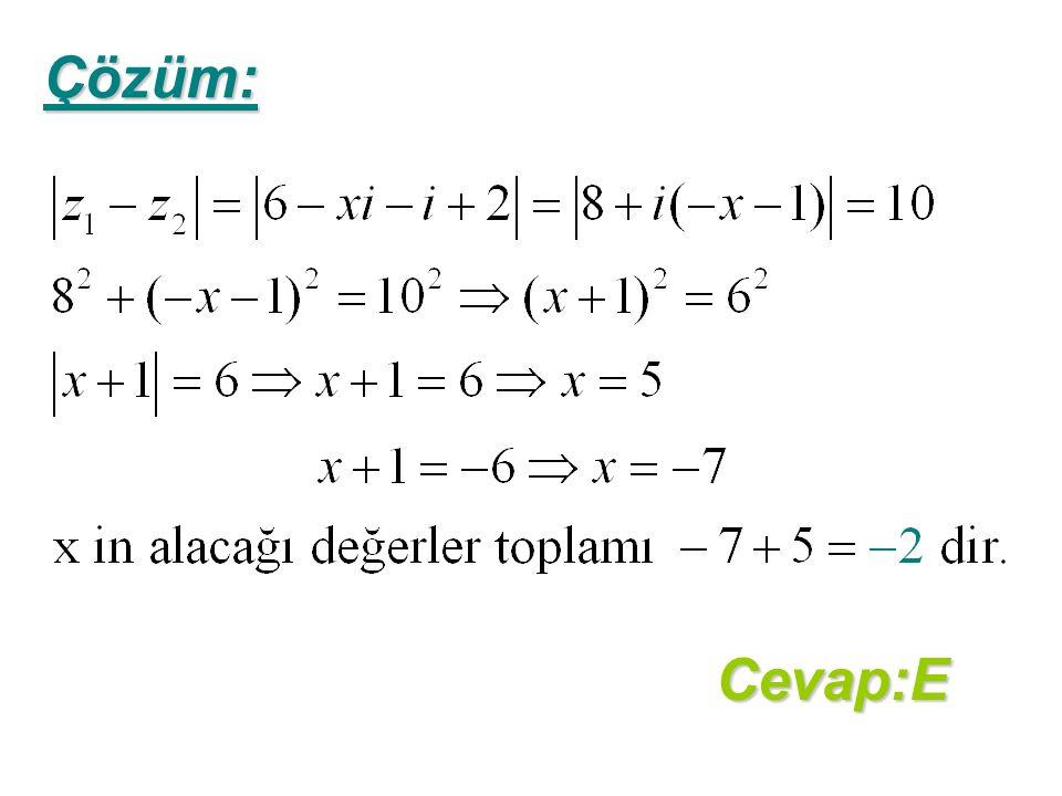 Çözüm: Cevap:E