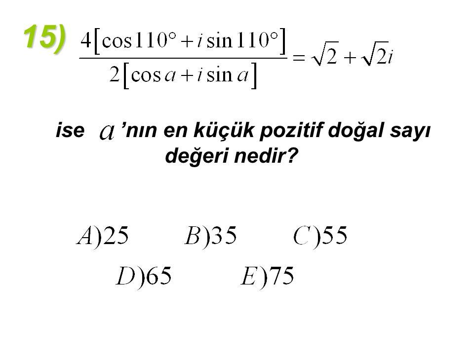 15) ise 'nın en küçük pozitif doğal sayı değeri nedir?