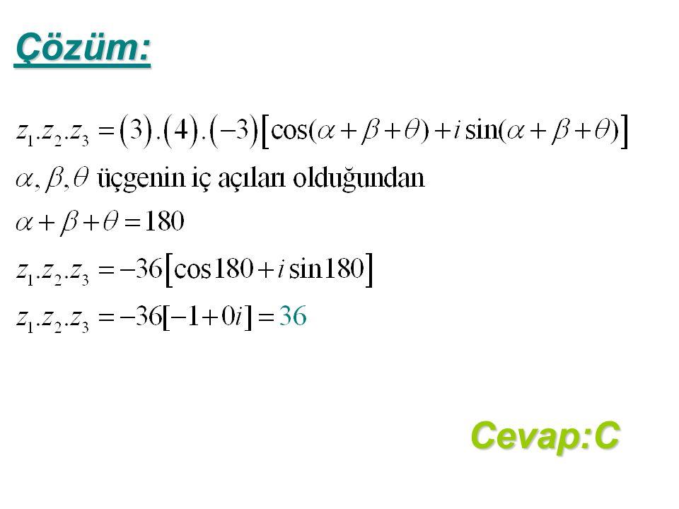 Çözüm: Cevap:C