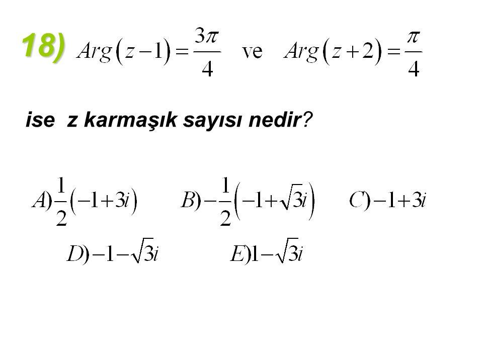18) ise z karmaşık sayısı nedir
