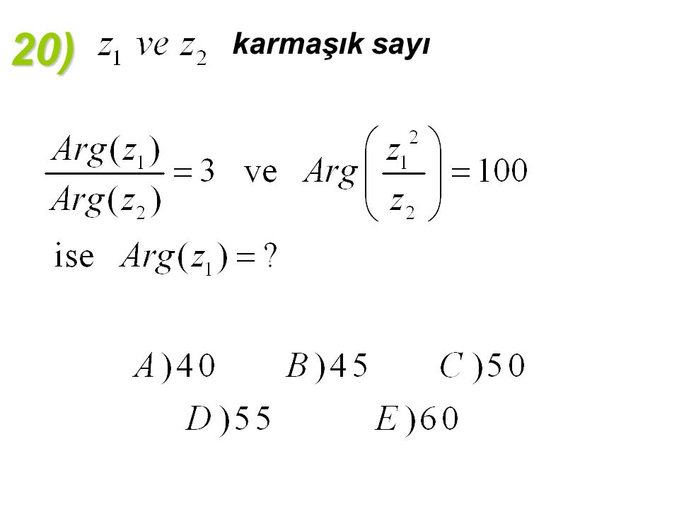 20) karmaşık sayı