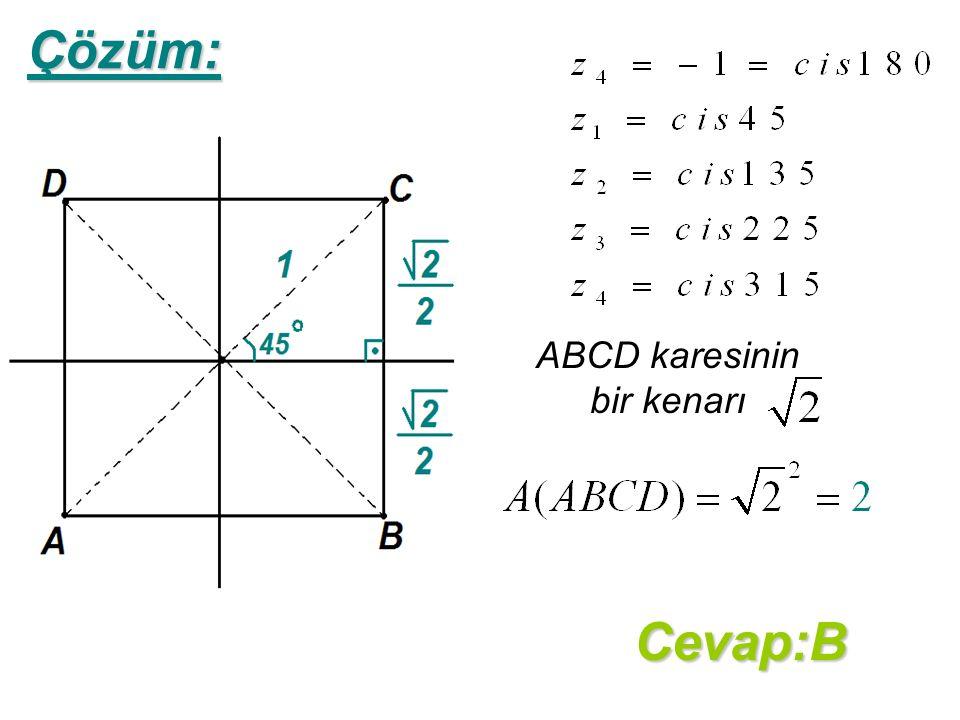 Çözüm: ABCD karesinin bir kenarı Cevap:B