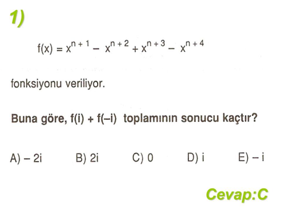 1)Cevap:C