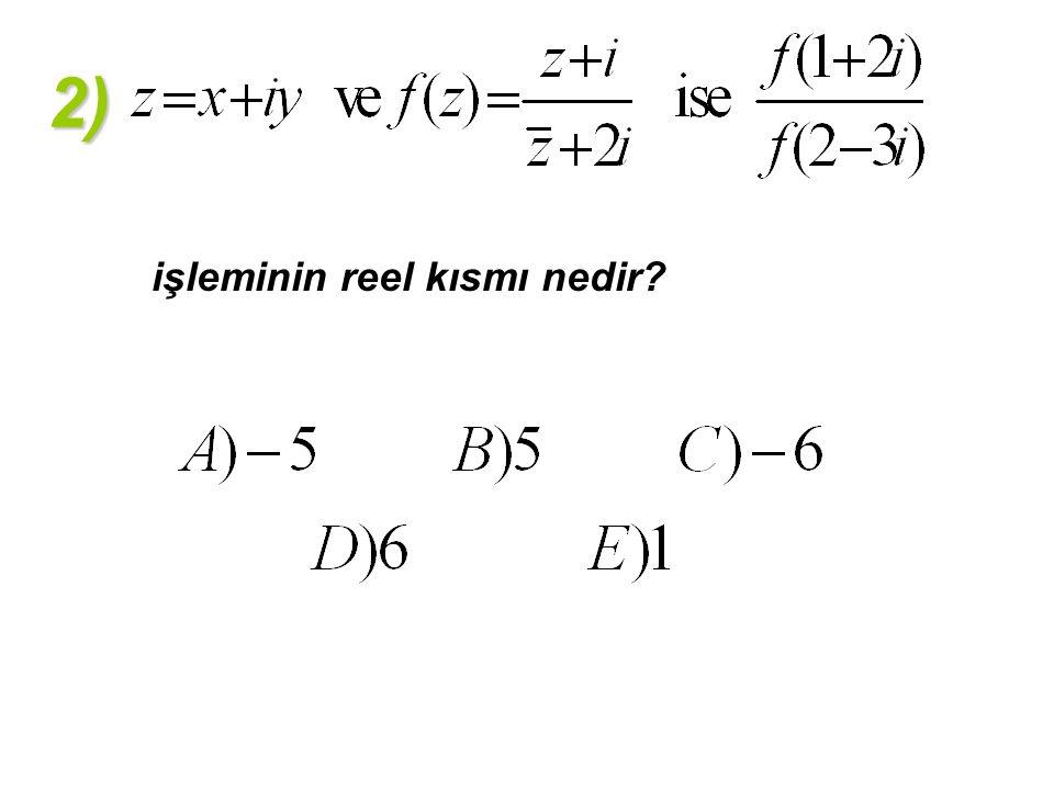 2) işleminin reel kısmı nedir?