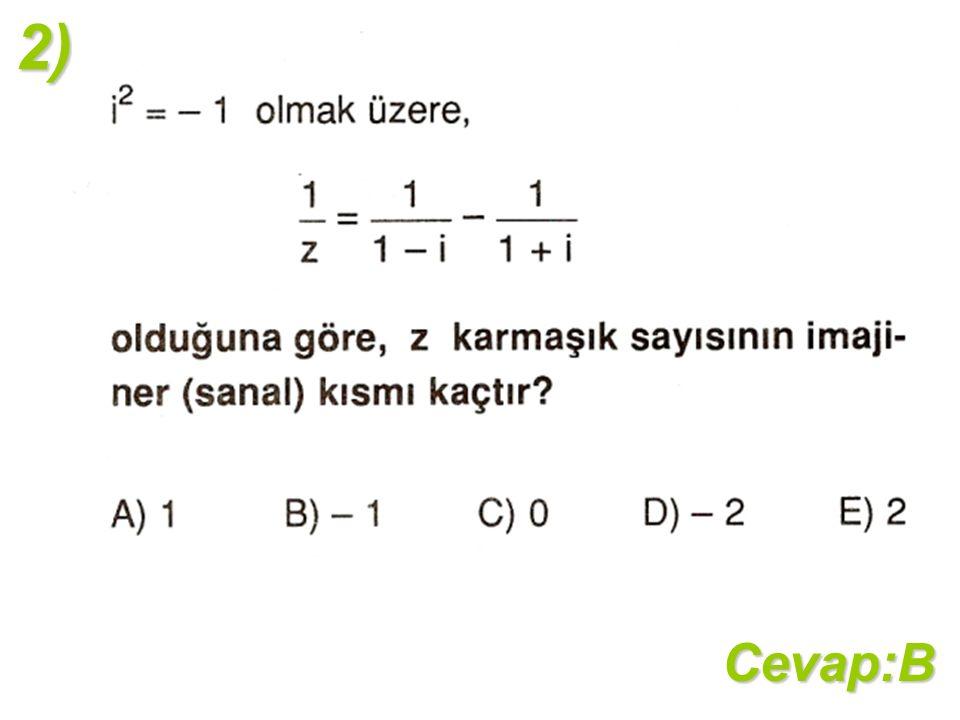 2)Cevap:B