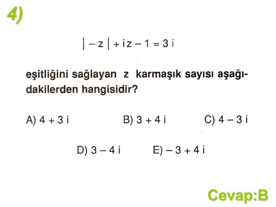 4)Cevap:B