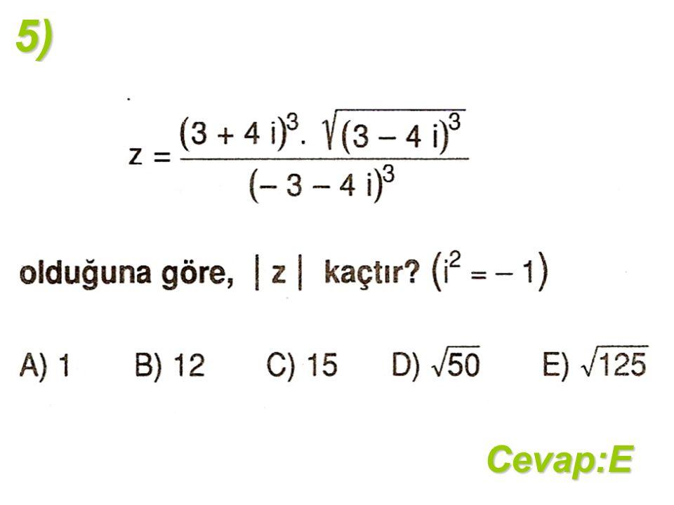 5)Cevap:E