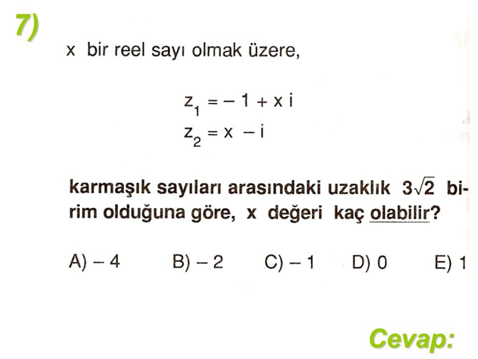 7)Cevap: